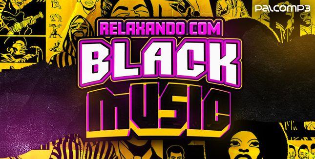 Imagem da playlist Relaxando com Black Music
