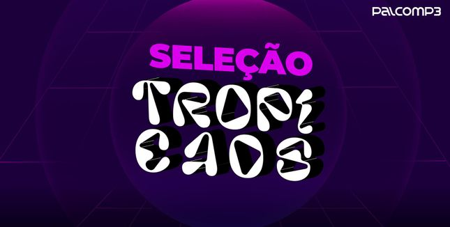 Imagem da playlist Seleção TropiCaos