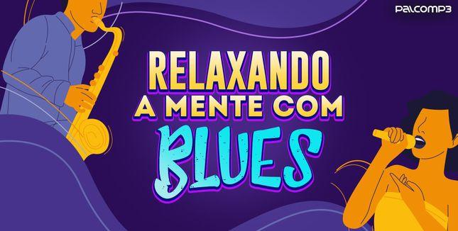 Imagem da playlist Relaxando a mente com blues