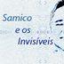 Samico e os Invisíveis
