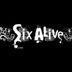 SIX ALIVE