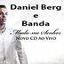 Daniel Berg e Banda