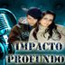 IMPACTO PROFUNDO