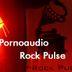 Pornoaudio Rock Pulse