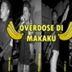 Overdose di Makaku