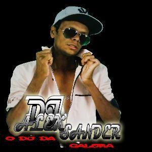 DJ ALEXSANDER o dj da galera