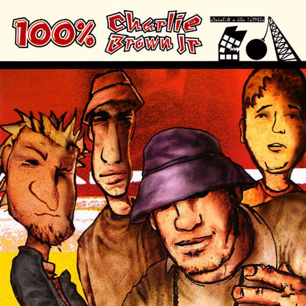 Capa do disco 100% Charlie Brown Jr. - Abalando a Sua Fábrica, da banda Charlie Brown Jr