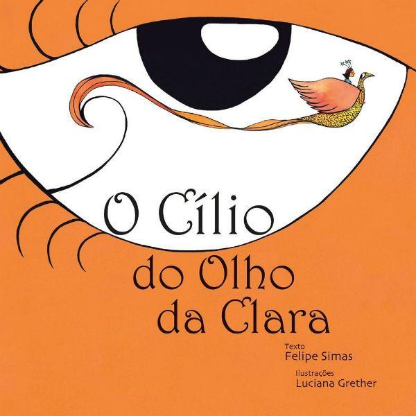 Capa do livro O Cílio do Olho da Clara, de Felipe Simas
