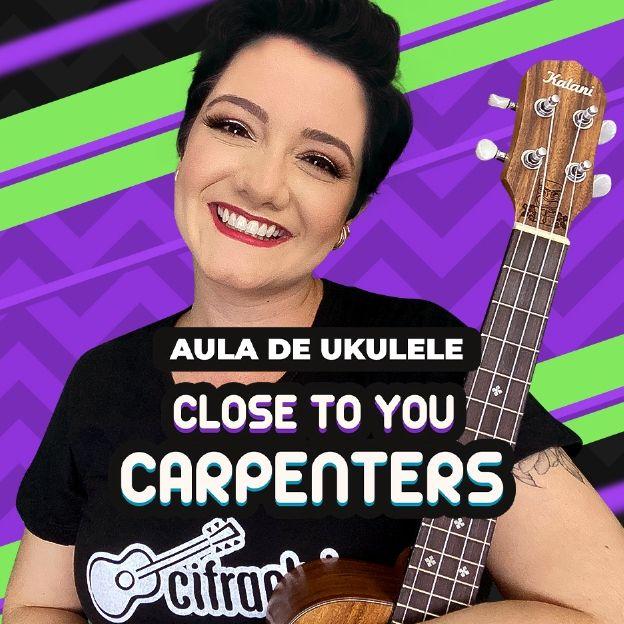 A instrutora de ukulele Luana Mascari posa na imagem com o título: Close To You Carpenters