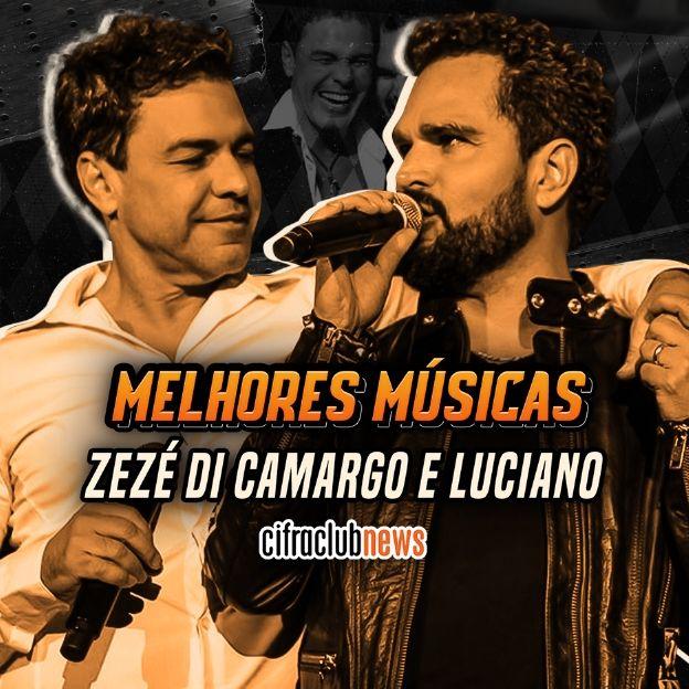 Zezé di Camargo e Luciano estão à esquerda da imagem, abraçados e cantando, à direita da imagem está escrito Melhores Músicas Zezé Di Camargo e Luciano