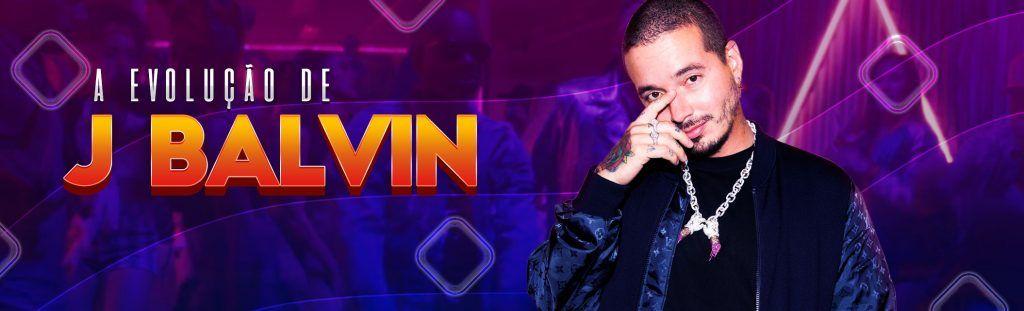 Playlist: A evolução de J Balvin