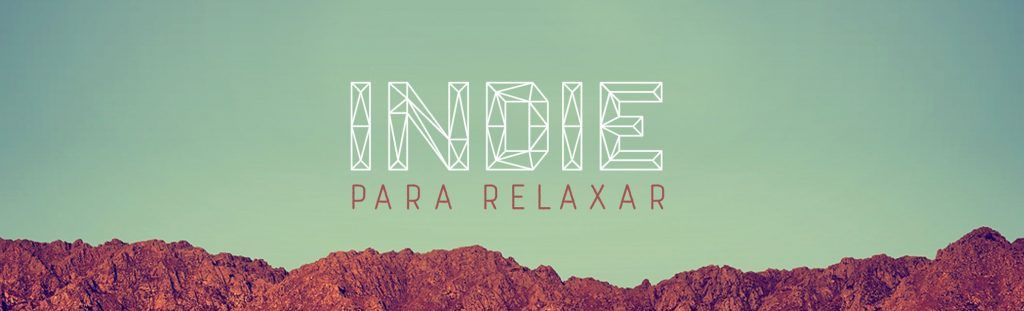 Playlist Indie para relaxar