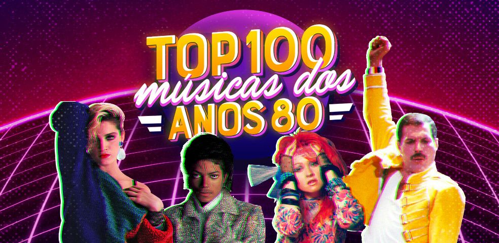 Playlist top 100 dos anos 80