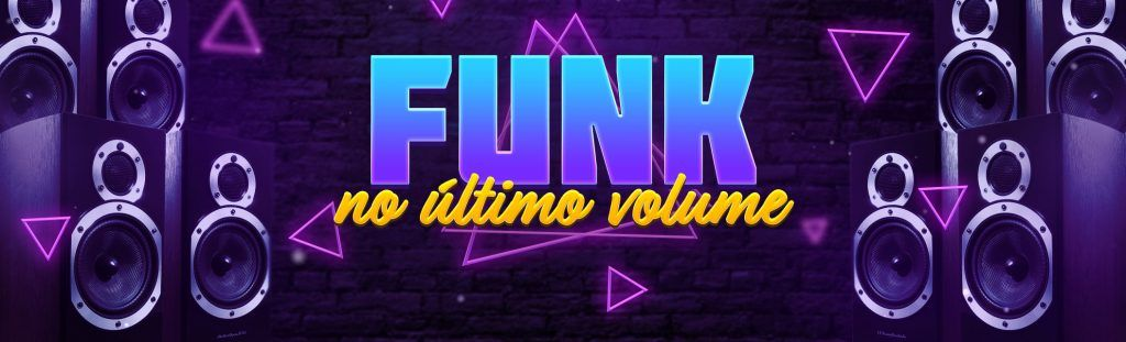 Playlist Funk no último volume