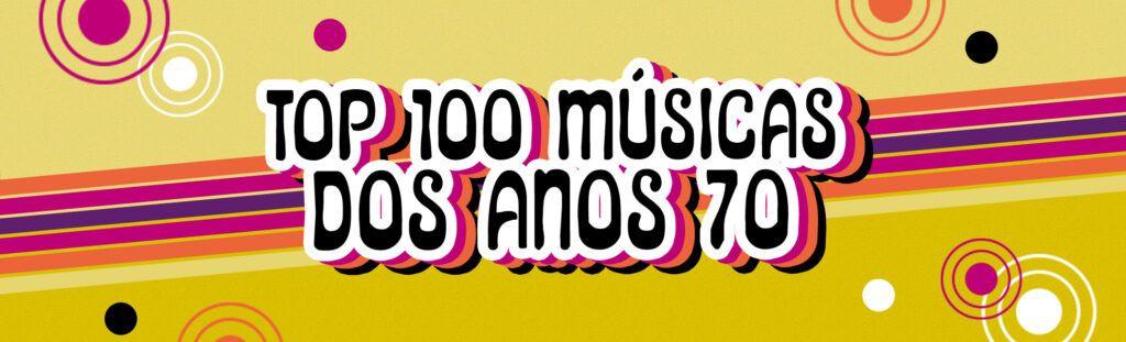 Playlist top 100 músicas dos anos 70