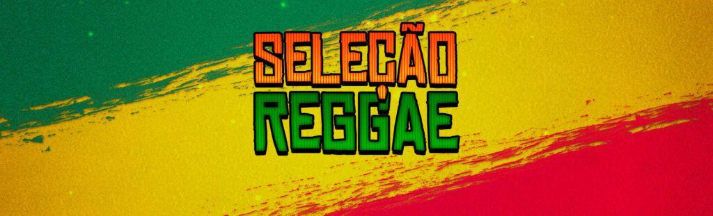 Playlist seleção Reggae