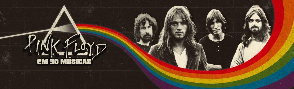 Pink Floyd em 30 músicas