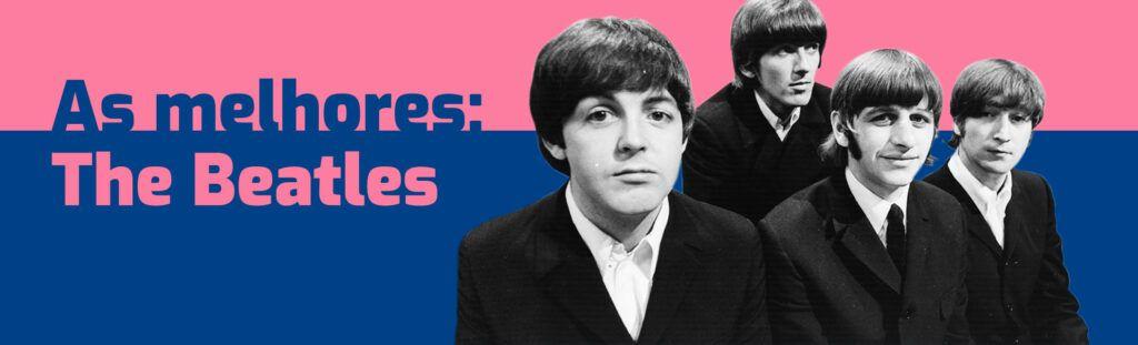 The Beatles: as melhores