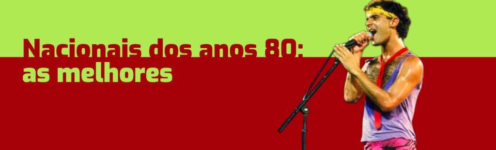 Melhores músicas nacionais dos anos 80