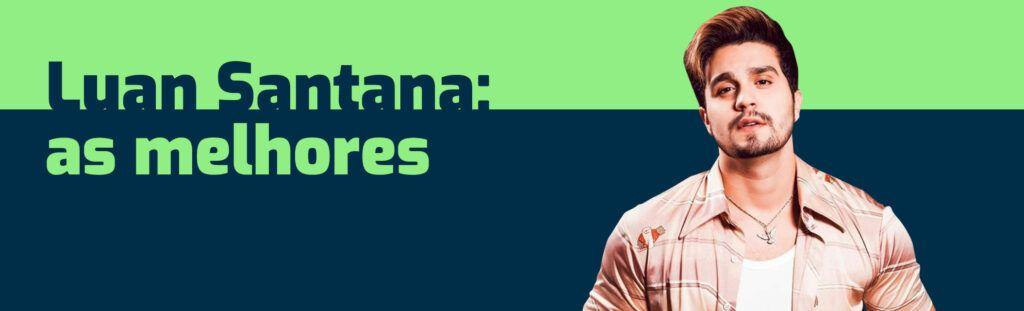 Melhores músicas Luan Santana