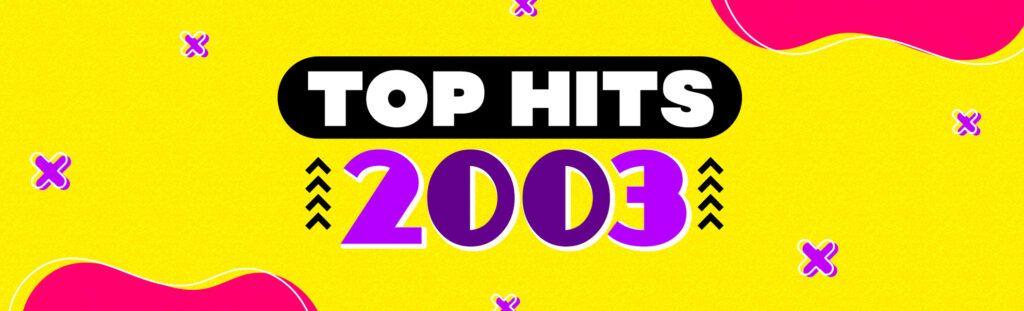 playlist top hits 2003