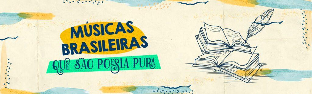 músicas brasileiras que são poesia
