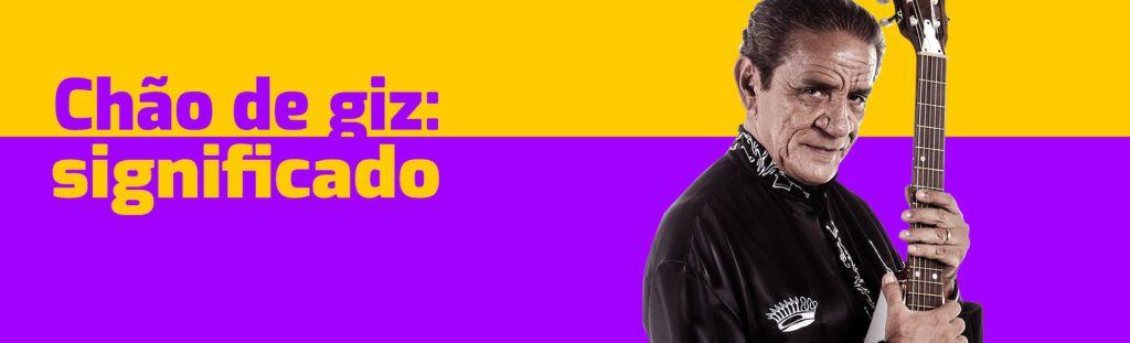 Significado da música Chão de Giz, de Zé Ramalho