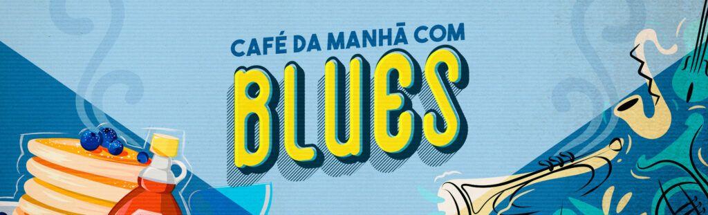café da manhã com blues