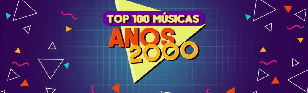 Top 100 músicas dos anos 2000