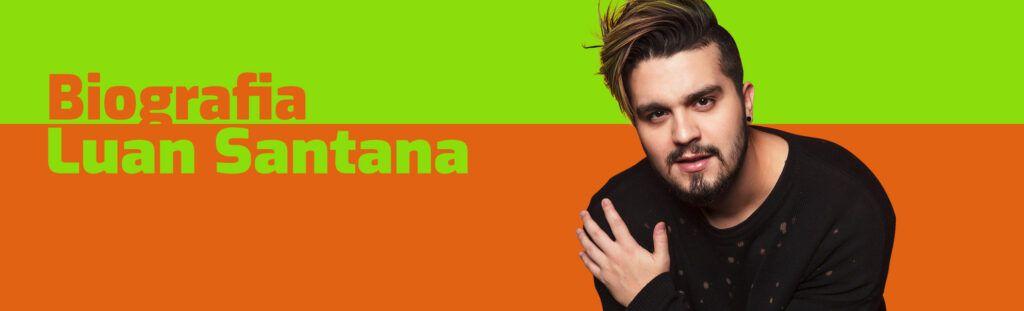 Biografia Luan Santana