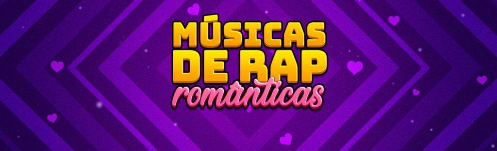 Músicas de rap românticas