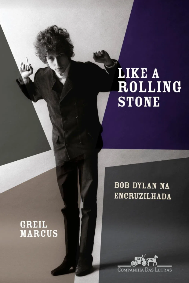 Capa do livro Like a Rolling Stone: Bob Dylan na encruzilhada