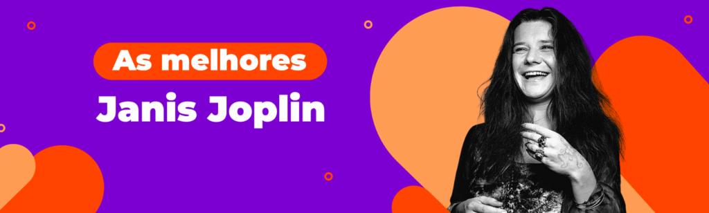 As melhores músicas da Janis Joplin