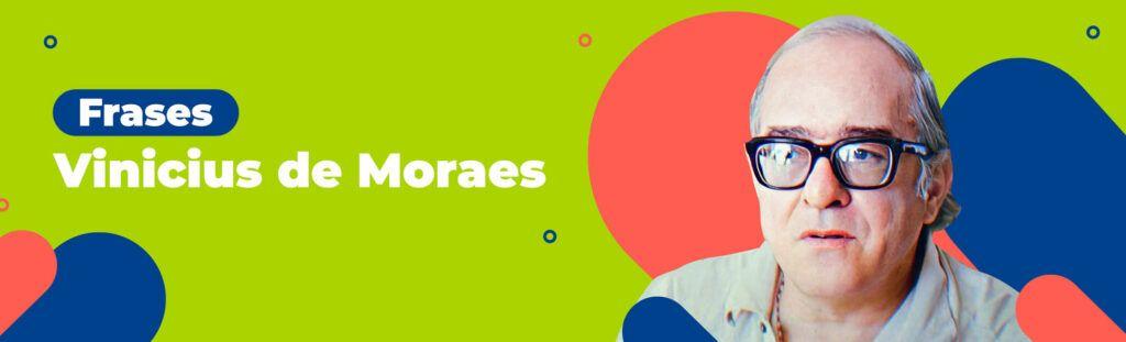 Frases Vinicius de Moraes