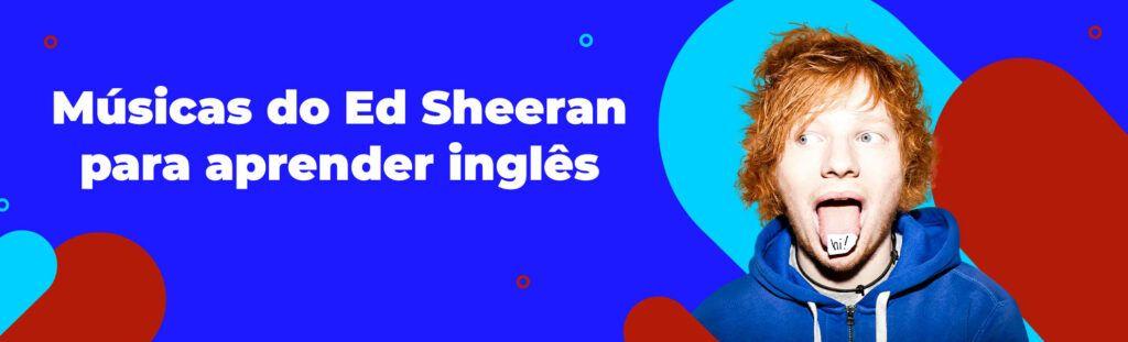 ed sheeran aprender inglês