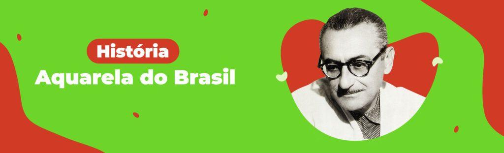 História da música Aquarela do Brasil
