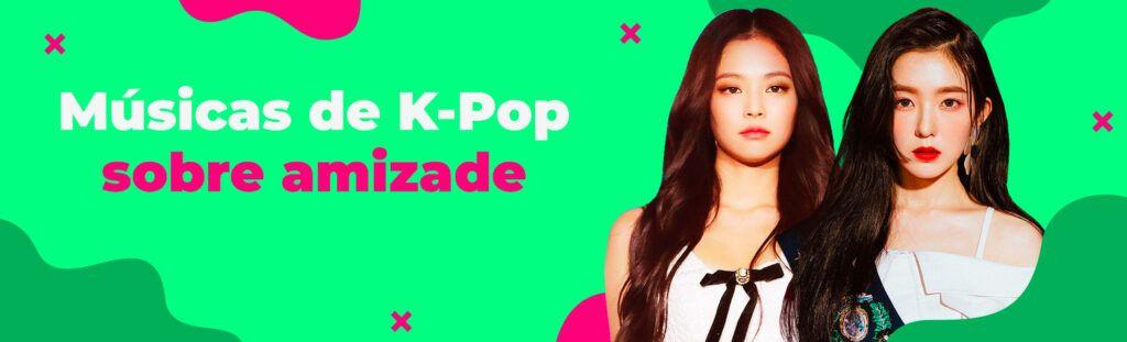 músicas de k-pop de amizade