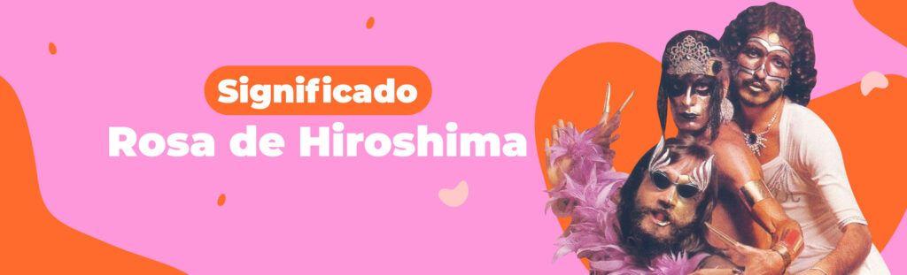 rosa de hiroshima significado