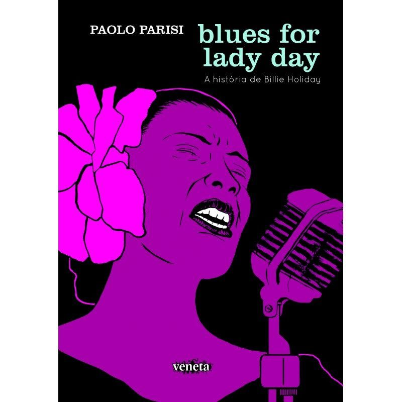 Blues for Lady Day: A História de Billie Holiday