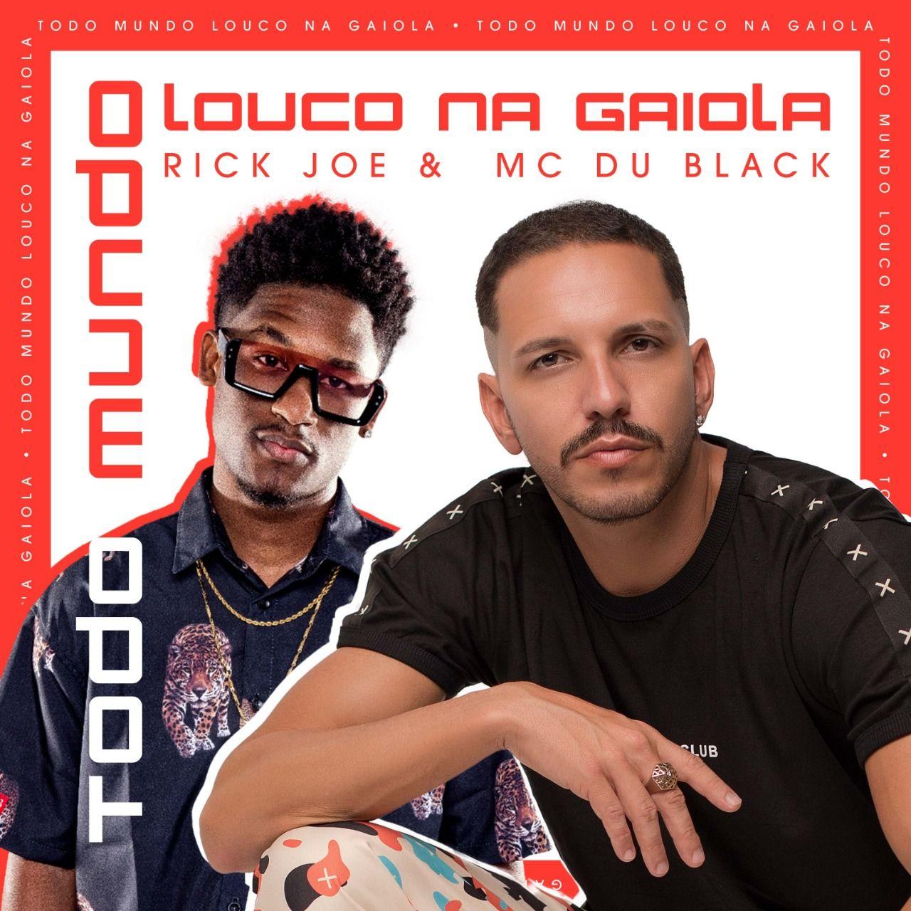 Capa do single Todo Mundo Louco Na Gaiola (Part. MC Du Black), do Rick Joe