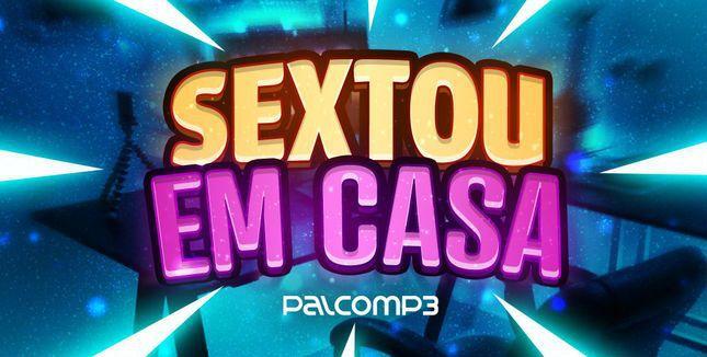 Imagem de divulgação da playlist Sextou em Casa, do Palco MP3