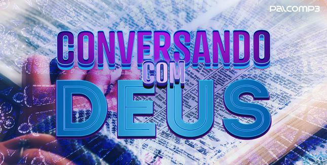 Imagem de divulgação da playlist Conversando Com Deus, imagem mostra bíblia ao fundo