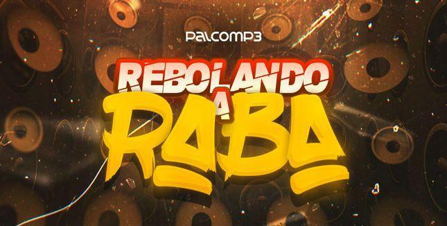 Imagem de divulgação da playlist Rebolando a Raba, só música funk