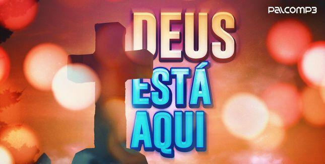 Deus Está Aqui, playlist de música católica do Palco MP3