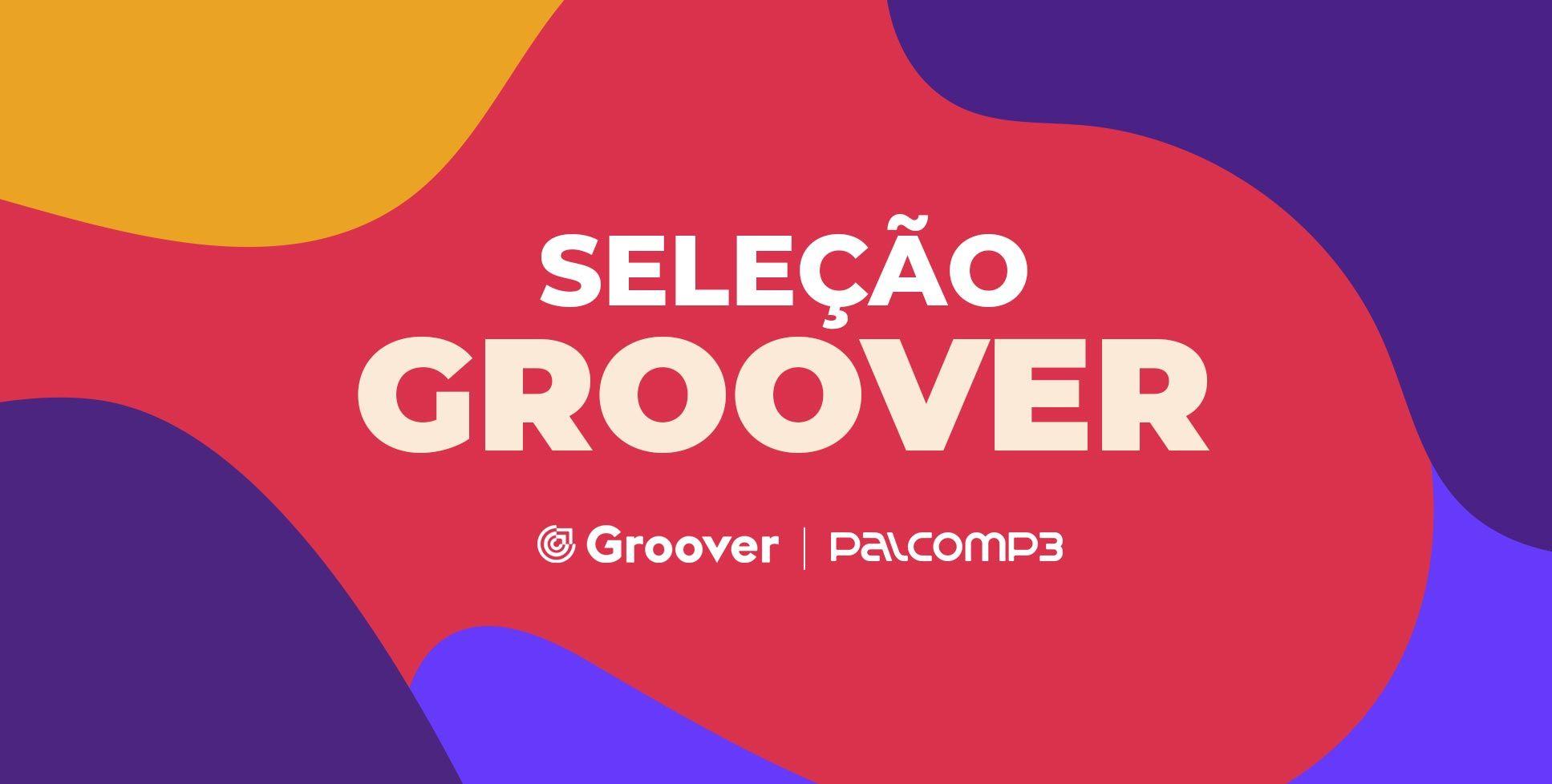 Palco MP3 e Groover: imagem da playlist Seleção Groover