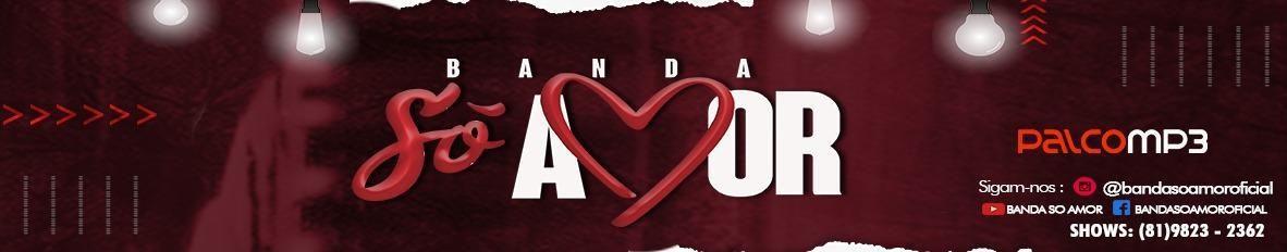 Imagem de capa de BANDA SÓ AMOR