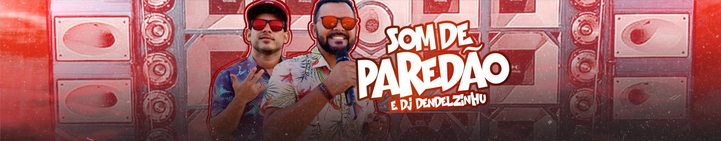 Imagem de capa de Som de Paredão & Dj Dendelzinhu