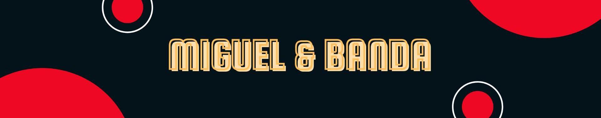Imagem de capa de MIGUEL & BANDA