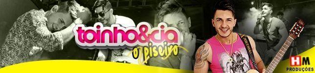 TOINHO & CIA - O Piseiro da Bahia