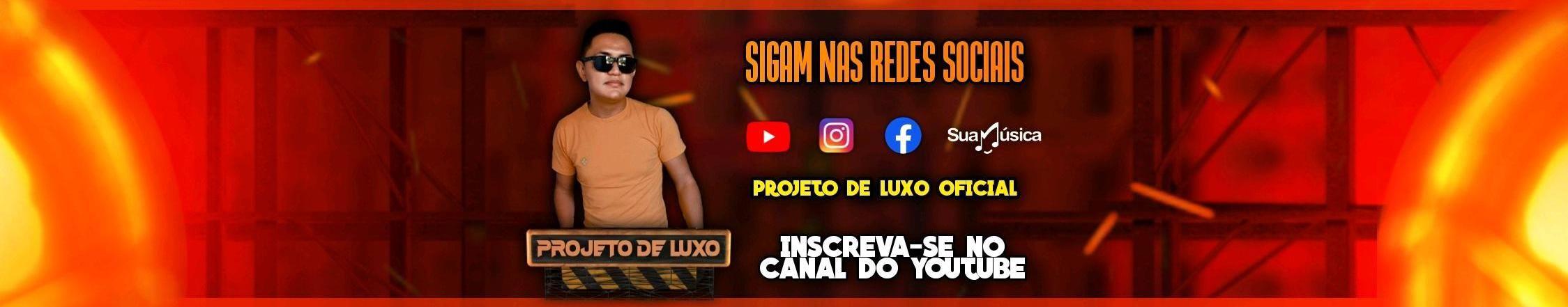 Imagem de capa de PROJETO DE LUXO oficial
